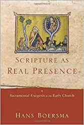 Boersma- Scripture as Real Presnce